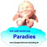 Ich will nicht ins Paradies